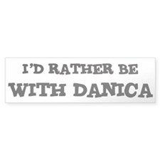 With Danica Bumper Bumper Sticker