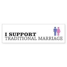 I Support Traditional Marriage Bumper Bumper Sticker