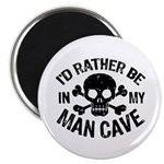 I'd Rather Be In My Man Cave Magnet