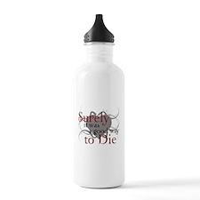 Good Way to Die Water Bottle