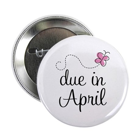 "Due In April Butterfly 2.25"" Button"