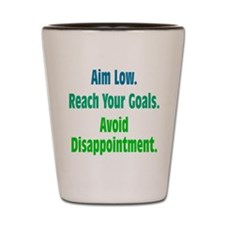 Avoid Disappointment Shot Glass