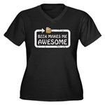 Beer Makes Me Awesome Women's Plus Size V-Neck Dar