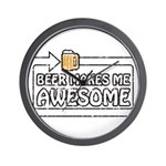 Beer Makes Me Awesome Wall Clock