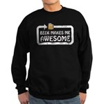 Beer Makes Me Awesome Sweatshirt (dark)