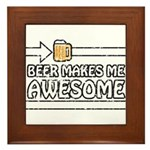 Beer Makes Me Awesome Framed Tile