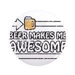 Beer Makes Me Awesome 3.5