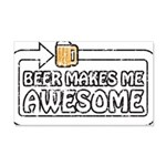 Beer Makes Me Awesome 22x14 Wall Peel