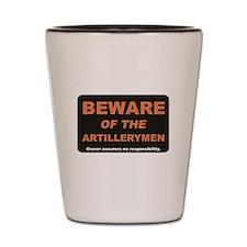 Beware / Artillerymen Shot Glass