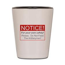 Notice / Artillerymen Shot Glass