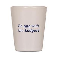 Ledger / Be one Shot Glass