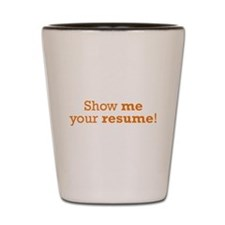 Show me / Resume Shot Glass