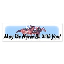 May The Horse Be With You Bumper Sticker