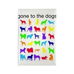 gone to the dogs rainbow Rectangle Magnet