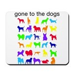 gone to the dogs rainbow Mousepad