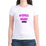 myspace whore Jr. Ringer T-Shirt