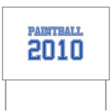 """Paintball 2010"" Yard Sign"