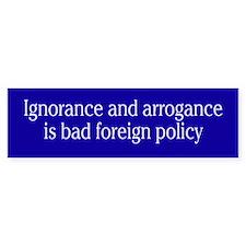 foreign policy... Bumper Bumper Sticker