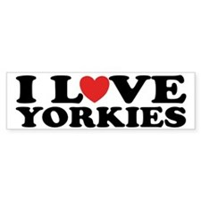 I Love Yorkies Bumper Bumper Sticker