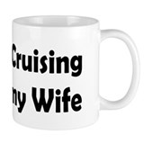 Cruising with my Wife Mug