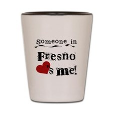Fresno Loves Me Shot Glass