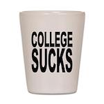 College Sucks Shot Glass