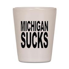 Michigan Sucks Shot Glass