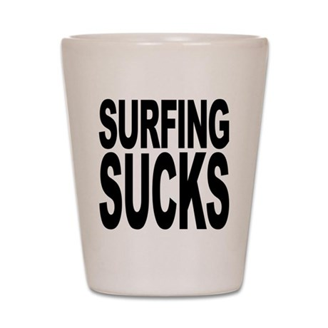 Surfing Sucks Shot Glass