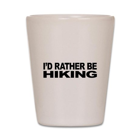 I'd Rather Be Hiking Shot Glass