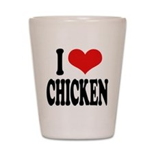 I Love Chicken Shot Glass