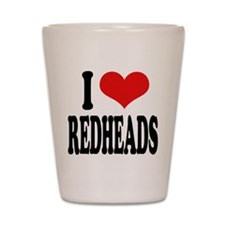I Love Redheads Shot Glass