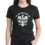 I'd Rather Be in Poland Tee