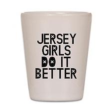 Jersey Girls Do It Better Shot Glass