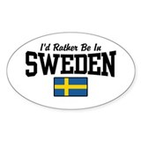 I'd Rather Be In Sweden Decal