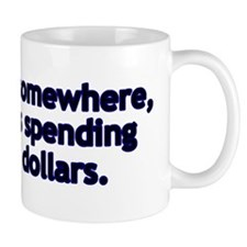 Your Tax Dollars Mug
