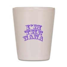 I'm The Nana Shot Glass