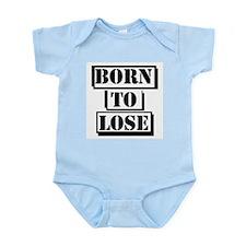 Born to Lose Infant Bodysuit