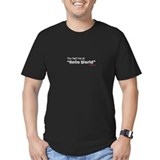 "You had me at ""Hello World Fitted T-Shirt (da"