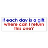 Each Day is a Gift Bumper Sticker