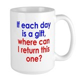 Each Day is a Gift Mug