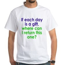 Each Day is a Gift Shirt