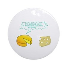Holier Than Thou Attitude Ornament (Round)