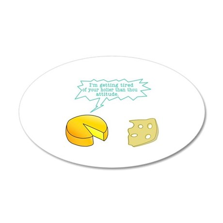 Holier Than Thou Attitude 20x12 Oval Wall Decal