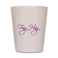 Fag Hag Shot Glass
