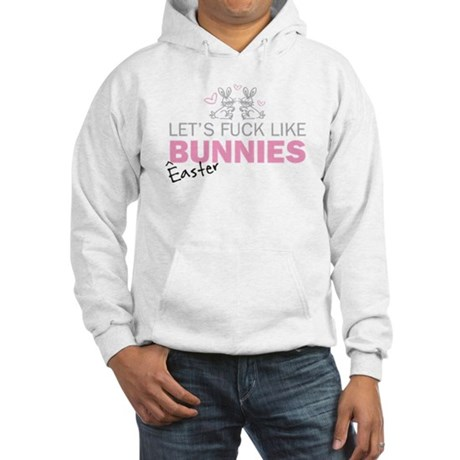 Let's fuck like bunnies (East Hooded Sweatshirt