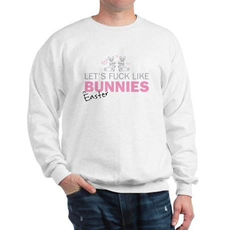 Let's fuck like bunnies (East Sweatshirt