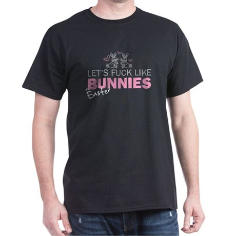 Let's fuck like bunnies (East Dark T-Shirt
