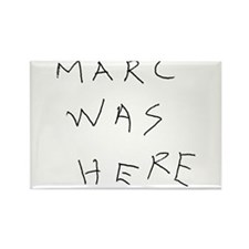 Marc Was Here Rectangle Magnet