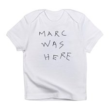 Marc Was Here Infant T-Shirt