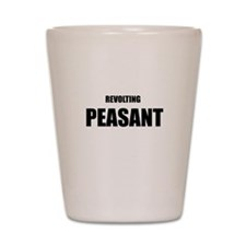 Revolting Peasant Shot Glass